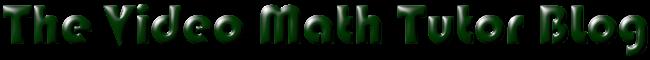 The Video Math Tutor Blog
