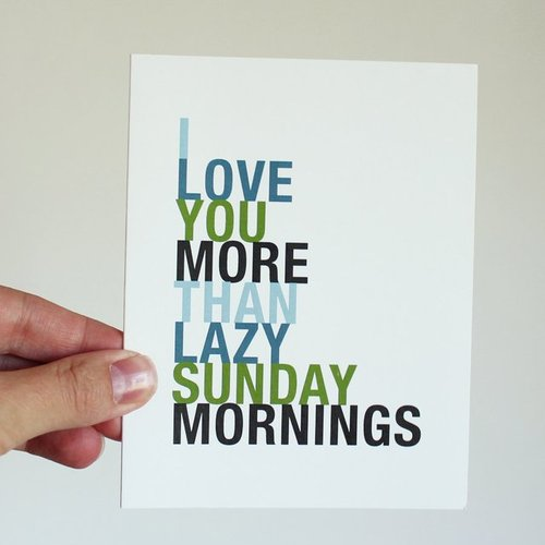 The Life Quotes: Lazy Sunday Mornings
