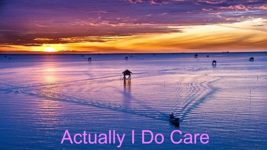 Actually I  Do Care