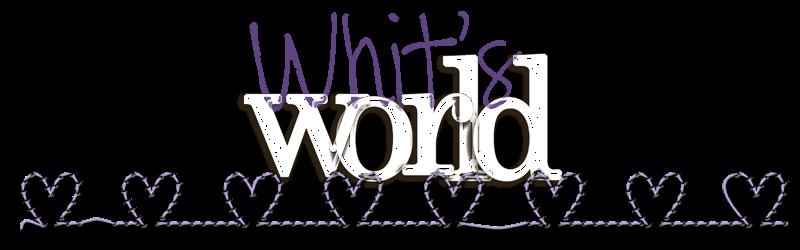 Whit's World