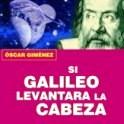 'SI GALILEO LEVANTARA LA CABEZA' EN FACEBOOK