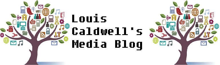 Louis Caldwell's Media Blog
