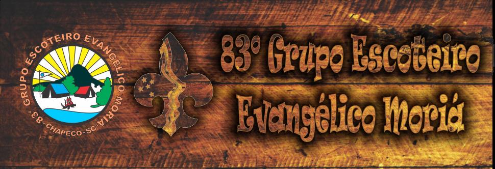 83º GRUPO ESCOTEIRO EVANGÉLICO MORIÁ / SC