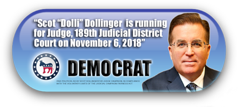 "SCOT ""DOLLI"" DOLLINGER IS ASKING FOR YOUR VOTE ON NOVEMBER 6, 2018 IN HARRIS COUNTY, TEXAS"