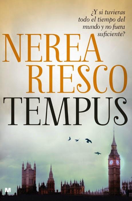 NOVELA - Tempus  Nerea Riesco (Minotauro, 3 Junio 2014)  Ficción Contemporánea, Literatura, Ciencia Ficción  Edición papel PORTADA