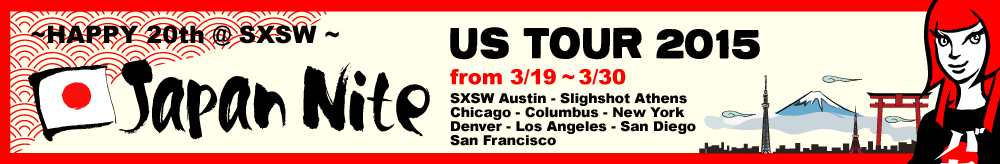 Japan Nite US Tour 2015 – Celebrating 20 Years At SXSW2015!