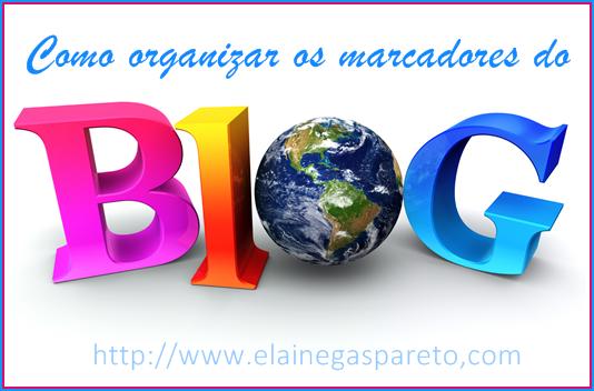 Como organizar os marcadores do blog