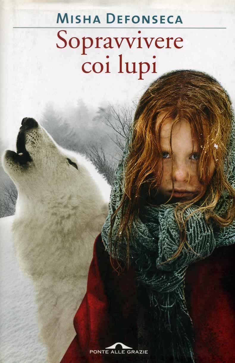 Quan con la mia ultima lettura il discusso sopravvivere coi lupi