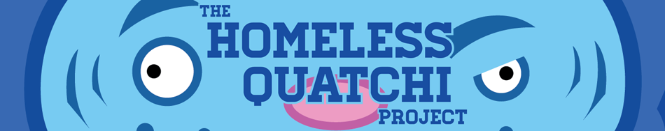 The Homeless Quatchi Project | VANCOUVER BLOG WEBCOMIC SATIRE
