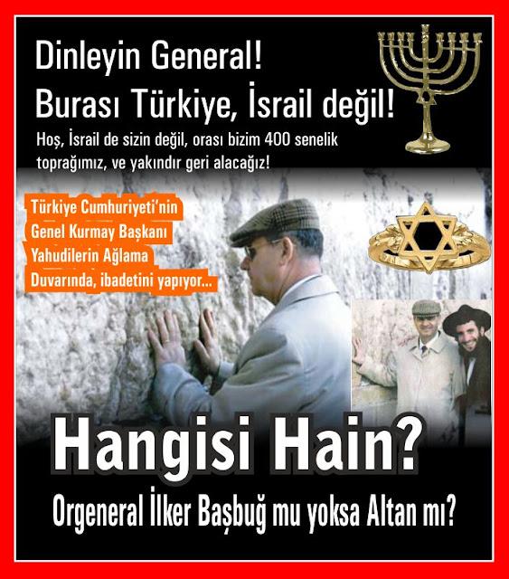 Dinleyin General İlker Başbuğ! Burası Türkiye, İsrail değil!