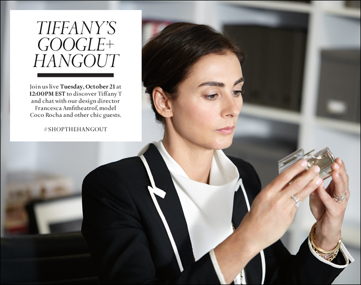 Join the Google+ Hangout with Tiffany's Design Director and Fashion Tastemakers