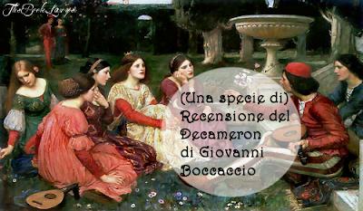 (Una specie di) Recensione del Decameron di Giovanni Boccaccio