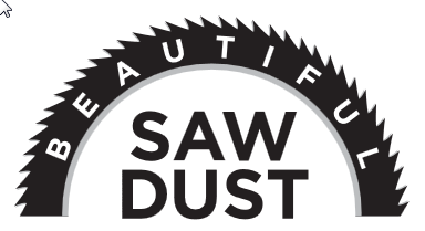 Beautiful Sawdust