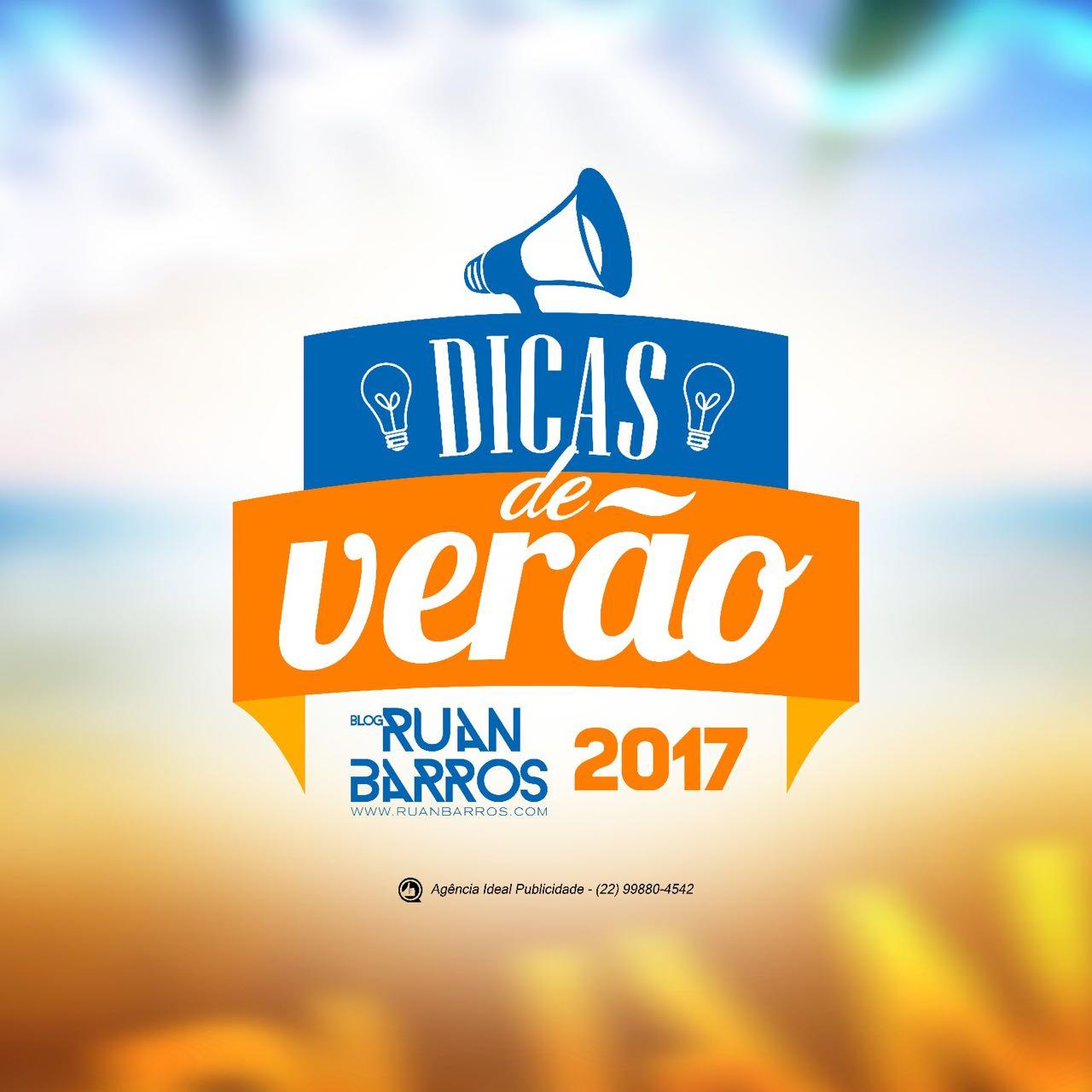 Dicas de Verão 2017 - Ruan Barros