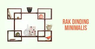 Tips Memilih Rak Dinding Minimalis