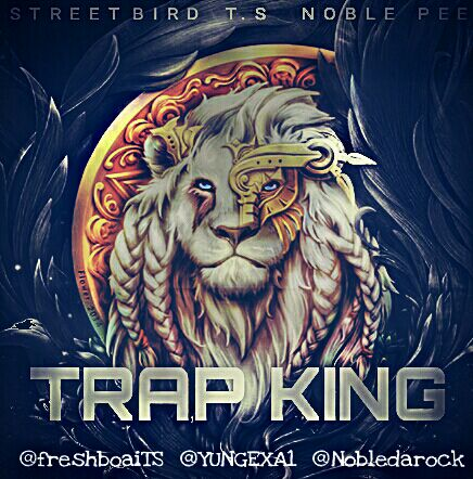 DNM MUSIC YungT X Fresboi Ts Noble Pee TRAP KING Trap Queen Cover