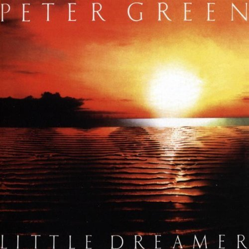 Ce que vous écoutez là tout de suite - Page 7 Peter+Green_Little+Dreamer