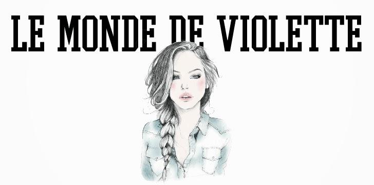 LE MONDE DE VIOLETTE