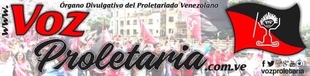 Voz Proletaria | La Voz del Proletariado Venezolano