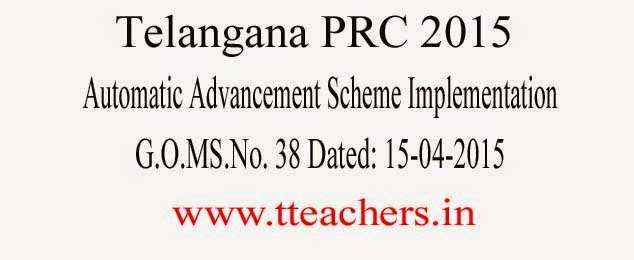 Go.No 38 dated 15.04.2015,PRC 2015 AAS Ordinary Grade Scale and Special Grade Scale Table,Telangana GO.38 Dated 15th Apr 2015.TS PRC AAS Go.No 38 Telangana PRC 2015 GO 38 Automatic Advancement Scheme PRC2015. Govt of Telangana has released the PRC AAS GO, and specified that there is no change in present AAS Scheme,Telangana PRC 2015 AAS GO 38 Automatic Advancement Scheme PRC2015, GO 38 TS State AAS PRC 2015 GO, GO.38 dated 15.4.2015 AAS GO Telangana State, TG AAS GO