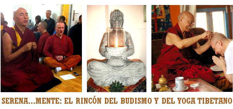 SERENA...MENTE: EL RINCÓN DEL BUDISMO Y DEL YOGA TIBETANO