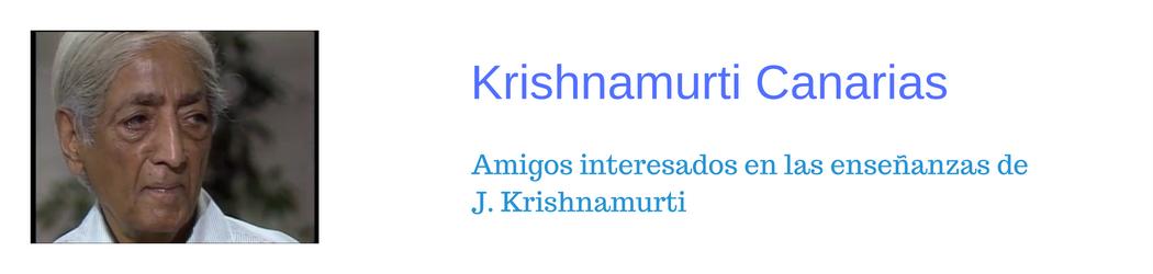 Amigos interesados en las Enseñanzas de J. Krisnnamurti