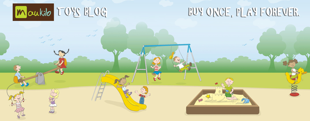 Maukilo Toys Blog | Buy Once, Play Forever!