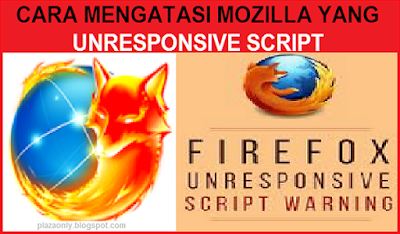Cara Mengatasi Mozilla Yang Unresponsive Script