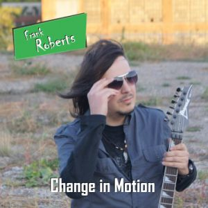 Frank Roberts - Change in Motion