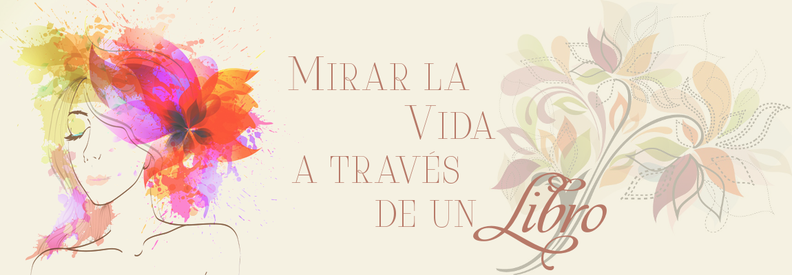 ...MIRAR LA VIDA A TRAVÉS DE UN LIBRO...