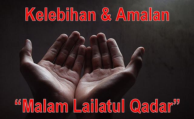 Kelebihan Malam Lailatul Qadar & Amalan Rasulullah SAW