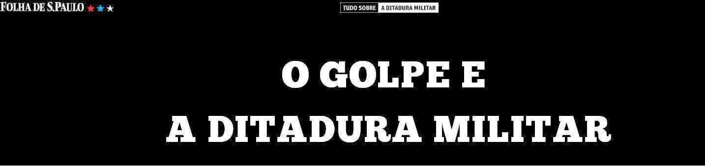 http://arte.folha.uol.com.br/especiais/2014/03/23/o-golpe-e-a-ditadura-militar/