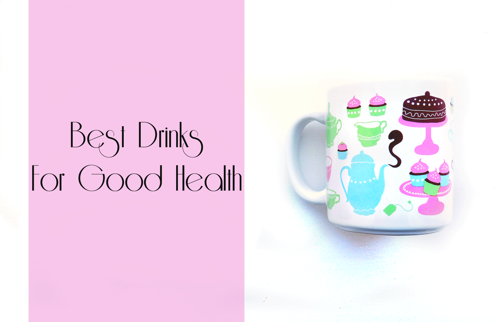 Best drinks for good health benefits of herbal tea green tea peppermint tea lemon water juicing juice green juice lifestyle healthy drinks