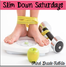 http://www.thirdgradetidbits.blogspot.com/2014/01/slim-down-saturday-week-2.html