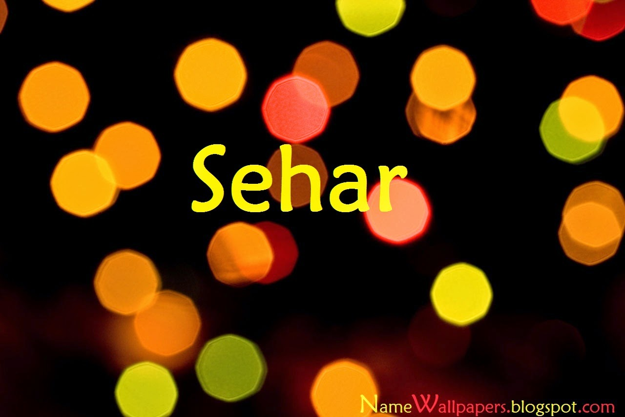 Sehar name wallpapers sehar name wallpaper urdu name for What is the significance of pi s unusual name