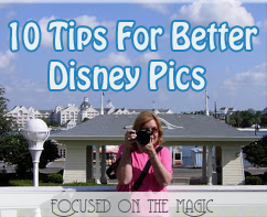 10 Tips to Better Disney Pictures