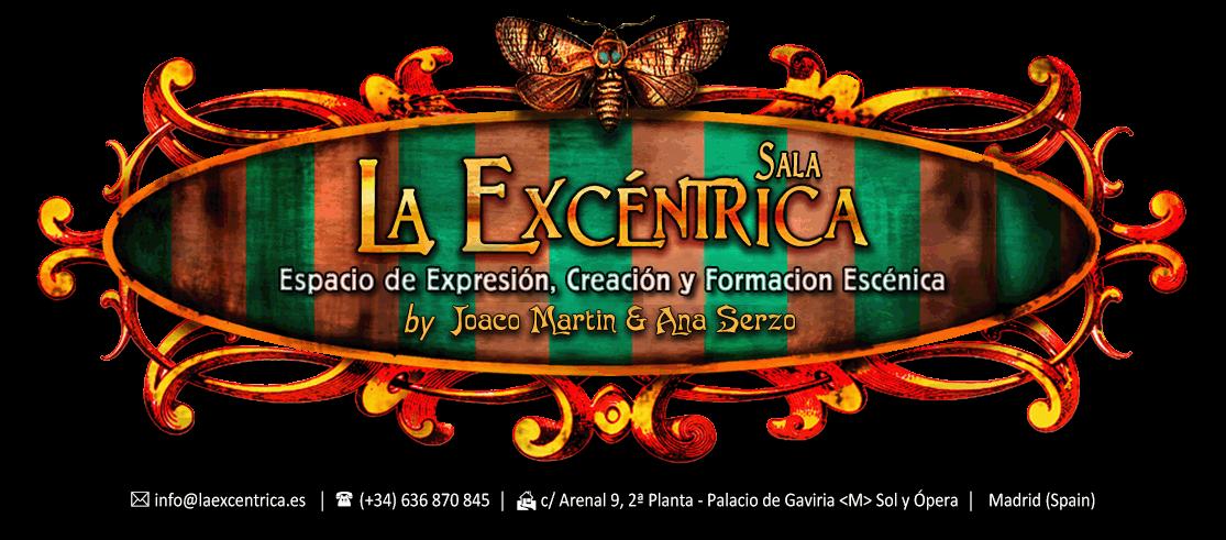 La Excéntrica by Joaco Martin y Ana Serzo [ Espacio de Expresión, Creación y Formación Escénica ]