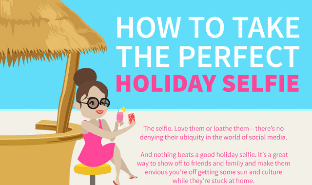 Image: How To Take The Perfect Holiday Selfie
