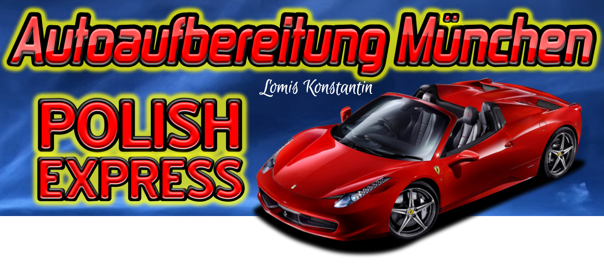 Autoaufbereitung München mit Top Service Kfz Aufbereitung