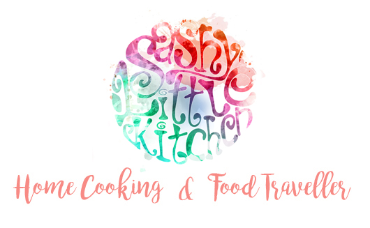 Sashy Little Kitchen: Home Cooking and Food Traveller