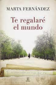http://1000yunlibros.blogspot.com.es/2014/11/te-regalare-el-mundo-marta-fernandez.html