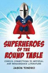 """Superheroes of the Round Table: Comics Connections to Medieval and Renaissance Literature"""