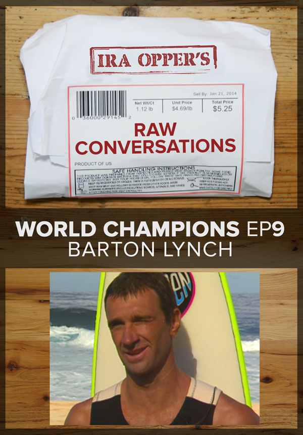 Raw Conversations - World Champions - Episode 9 - Barton Lynch (2015)