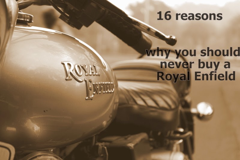 why you should never buy a royal enfield