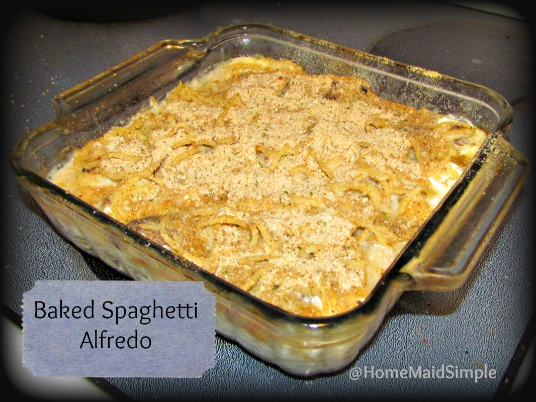 Home Maid Simple: Baked Spaghetti Alfredo {Foodie Friday}
