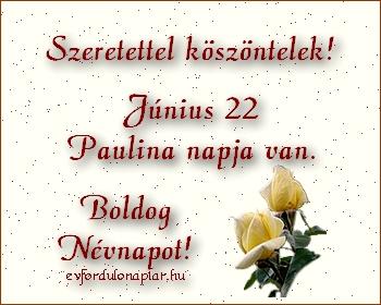Június 22 - Paulina névnap
