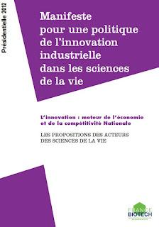 manifeste pour une politique de l'Innovation industrielle dans les Sciences de la Vie élection présidentielle 2012 France Biotech propose aux candidats à la plus haute fonction del'État de mettre en oeuvre 35 trente-cinq propositions