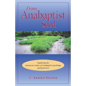 anabaptist history and theology an introduction c arnold snyder pdf