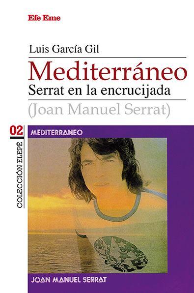 """Ültimo libro dedicado a Serrat """"Mediterráneo, Serrat en la encrucijada"""""""