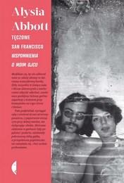http://lubimyczytac.pl/ksiazka/262016/teczowe-san-francisco-wspomnienia-o-moim-ojcu